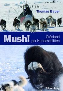 Cover - Mush! Grönland per Schlittenhund